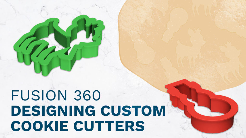 Create Custom Cookie Cutters in Fusion 360.